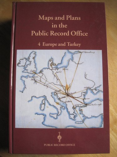 Maps and Plans in the Public Record Office: Europe and Turkey v. 4