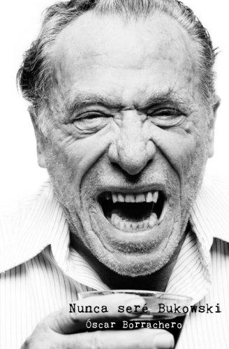 Nunca seré Bukowski