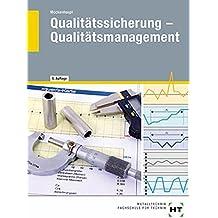 Qualitätssicherung - Qualitätsmanagement: Lehrbuch praxisnah - anwendungsorientiert