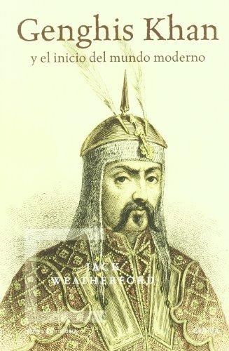 Genghis Khan: y el inicio del mundo moderno (Tiempo de Historia)