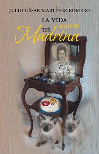 La Vida Secreta De Madrina por Julio César Martínez Romero