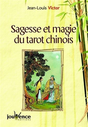 Sagesse et magie du Tarot chinois : Connaissance et stratgies