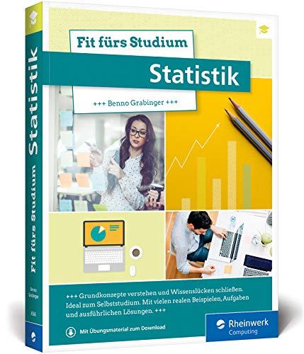 Fit fürs Studium – Statistik: Alle Grundlagen verständlich erklärt. Geeignet für alle Studiengänge mit statistischen Methoden
