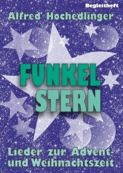 Funkelstern - arrangiert für BEGLEITHEFT [Noten / Sheetmusic] Komponist: HOCHEDLINGER ALFRED