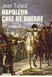 Napoléon, chef de guerre...