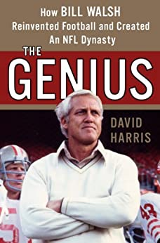 The Genius: How Bill Walsh Reinvented Football and Created an NFL Dynasty par [Harris, David]
