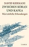 Zwischen Koran und Kafka von Navid Kermani