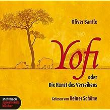 Yofi oder Die Kunst des Verzeihens. 2 CDs