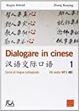 Dialogare in cinese. Corso di lingua colloquiale. Ediz. multilingue. Con CD Audio
