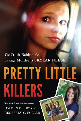 Pretty Little Killers: The Truth Behind the Savage Murder of Skylar Neese (English Edition)