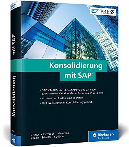 Konsolidierung mit SAP: Erfolgreiche Konzernabschlüsse mit SEM-BCS, EC-CS, BPC, SAP S/4HANA Cloud for Group Reporting (SAP PRESS)