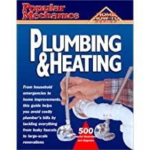 Plumbing and Heating (Popular Mechanics Complete Home How-To)