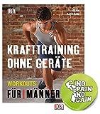 DK Verlag Krafttraining Ohne Geräte: Workouts für Männer Taschenbuch + 1 Sticker No Pain No Gain...