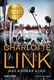 Das andere Kind: Kriminalroman - Charlotte Link