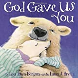 God Gave Us You by Lisa Tawn Bergren (2000-09-19)
