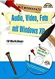 Audio, Video, Foto mit Windows XP. 10 Workshops.