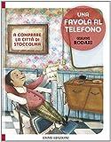 Scarica Libro A comprare la citta di Stoccolma Una favola al telefono Ediz illustrata (PDF,EPUB,MOBI) Online Italiano Gratis