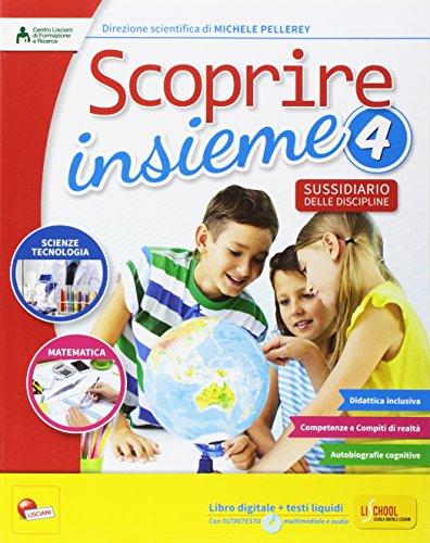 Scoprire insieme. Matematica e scienze. Sussidiario delle discipline. Per la 4 classe elementare. Con e-book. Con espansione online: 1