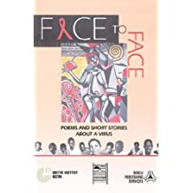 Face To Face: Poems And Short Stories About A Virus