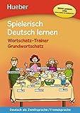 Wortschatz-Trainer – Grundwortschatz – neue Geschichten: Deutsch als Zweitsprache / Fremdsprache / Buch mit MP3-Download (Spielerisch Deutsch lernen)
