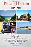 So You Want to Move to Playa del Carmen?: Your Guide to Successful Relocation in the Mayan Riviera, Expatriate and Escape the Rat Race!: Volume 2 (Expat Fever)