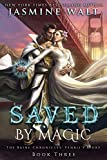 Saved by Magic: a Baine Chronicles novel (The Baine Chronicles: Fenris's Story Book 3)