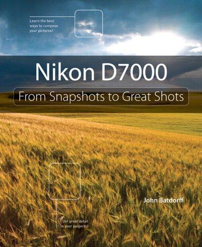 Nikon D7000: From Snapshots to Great Shots por John Batdorff