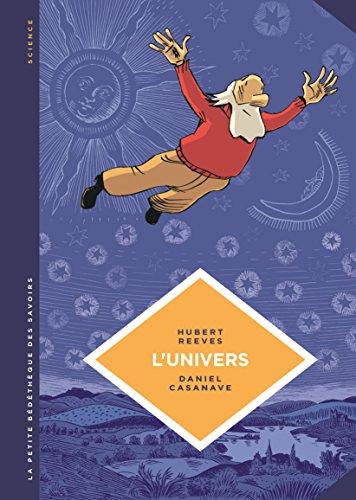 La petite Bédéthèque des Savoirs - tome 2 - L'univers. Créativité cosmique et créativité artistique. par Reeves Hubert