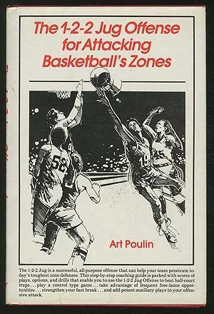 1-2-2 Jug Offense for Attacking Basketball's Zones por Art Poulin
