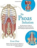 #4: The Psoas Solution: The Practitioner's Guide to Rehabilitation, Corrective Exercise, and Training for Improved Function