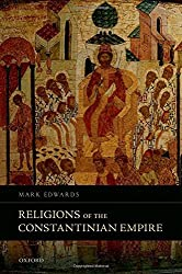 Religions of the Constantinian Empire by Mark Edwards (2015-11-19)