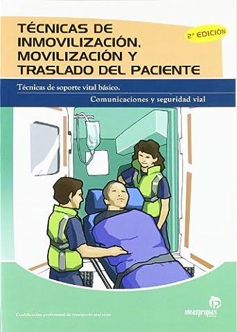 Técnicas de inmovilización, movilización y traslado del paciente : técnicas