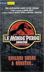 LE MONDE PERDU. : Jurassic Park