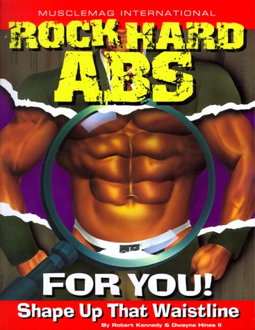 Rock Hard Abs for You!: Shape Up That Waistline por Robert Kennedy