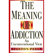 Meaning Addiction Unconventional 98 P: An Unconventional View