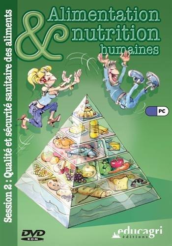 Alimentation & nutrition humaines : DVD-ROM Session 2, Qualité et sécurité sanitaire des aliments
