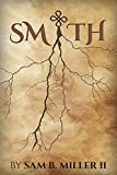 Front cover for the book Smith by Sam B Miller II