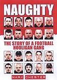 Naughty: The Story of a Football Hooligan Gang