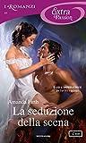 eBook Gratis da Scaricare La seduzione della scena I Romanzi Extra Passion (PDF,EPUB,MOBI) Online Italiano