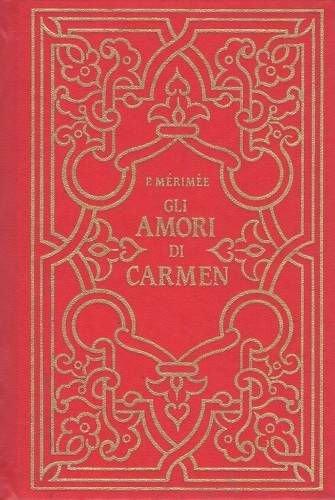 P. Mrime - GLI AMORI DI CARMEN