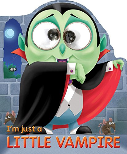 I'm Just a Little Vampire (Googley-Eye Books) (I 5 M Baby Yours Halloween)