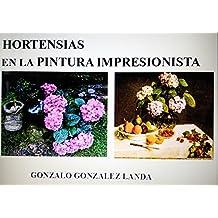 Hortensias en la Pintura Impresionista (Spanish Edition)