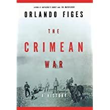 The Crimean War: A History by Orlando Figes (2011-04-12)