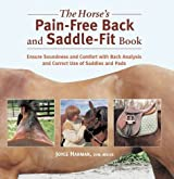 The Horse's Pain-Free Back and Saddle-Fit Book: Ensure Soundness and Comfort with Back Analysis and Correct Use of Saddles and Pads