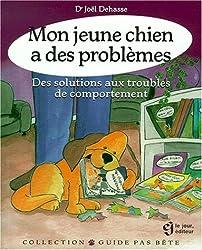 Mon jeune chien a des problèmes. Des solutions aux troubles du comportement.