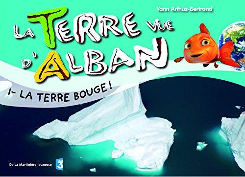 La Terre vue d'Alban, Tome 1 : La Terre bouge !