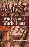 [WITCHES AND WITCH-HUNTS] by (Author)Behringer, Wolfgang on Jul-15-04 - Wolfgang Behringer