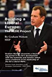 Building a Liberal Europe: The ALDE Project
