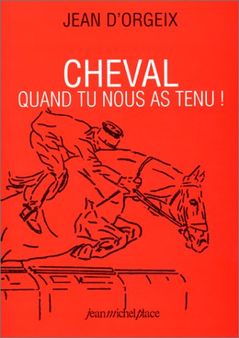 Cheval, Quand tu nous as tenu !