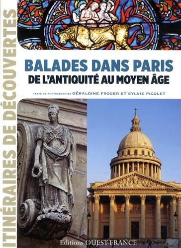 BALADES DANS PARIS DE L'ANTIQUITE AU MOYEN AGE